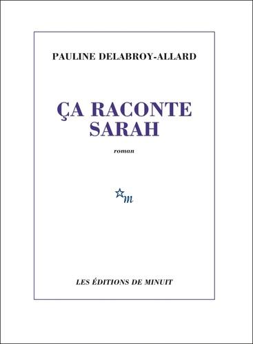 CA RACONTE SARAH – PAULINE DELABROY ALLARD