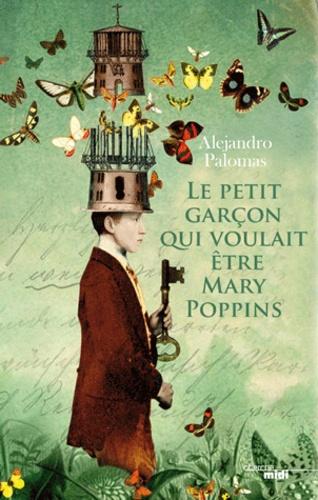 le petit garçon qui voulait être Mary Poppins- Alejandro Paloma