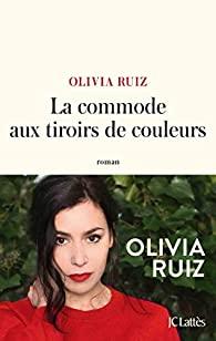la commode aux tiroirs de couleurs- Olivia Ruiz