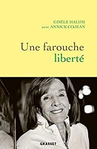 Une farouche liberté- Gisèle Halimi