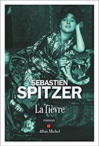 La fièvre- Sébastien spitzer