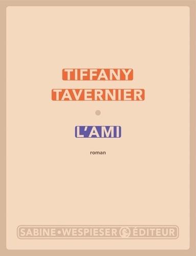 L'ami- Tiffany Tavernier